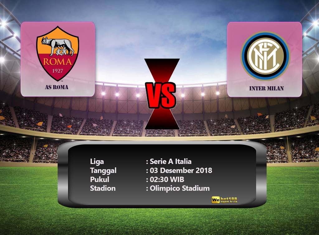 Prediksi Skor Bola AS Roma vs Inter Milan 03 Desember 2018