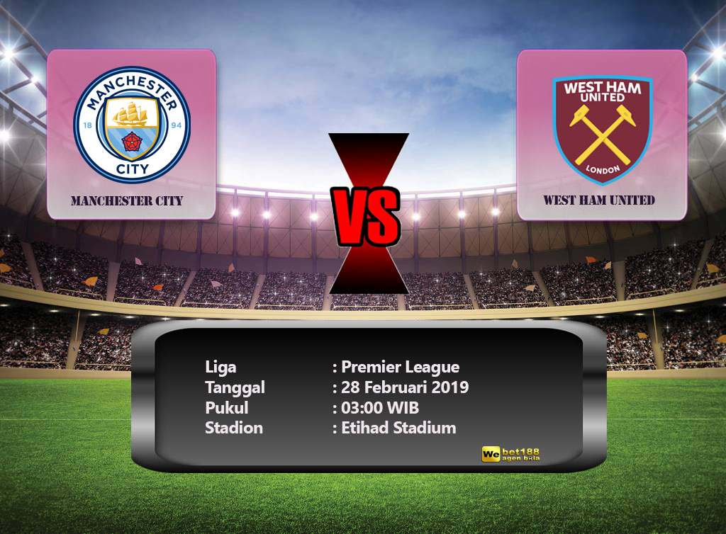 Prediksi Skor Manchester City Vs West Ham United 28 Februari 2019